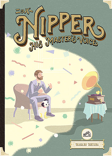『NIPPER –His Master's Voice–』表紙
