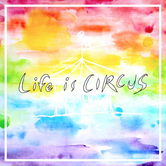 『Life is CIRCUS』ジャケット