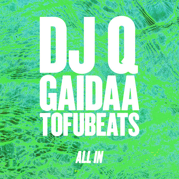 DJ Q, Gaidaa, tofubeats『All In』ジャケット