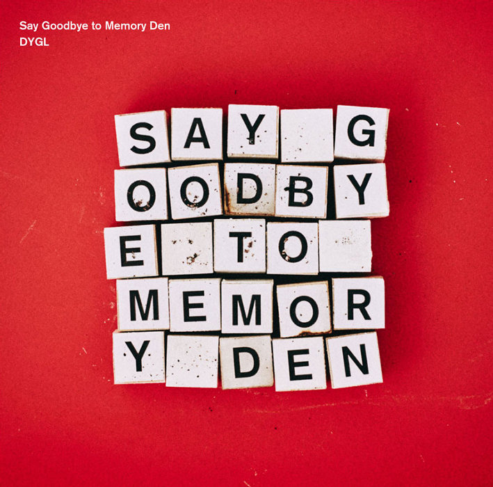 DYGL『Say Goodbye to Memory Den』ジャケット