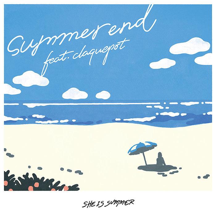 SHE IS SUMMER『summer end feat.claquepot』ジャケット
