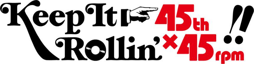 「Keep It Rollin' 45th×45rpm!」ロゴ