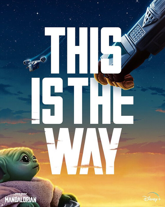 「This Is The Way」 ©2020 Lucasfilm Ltd.
