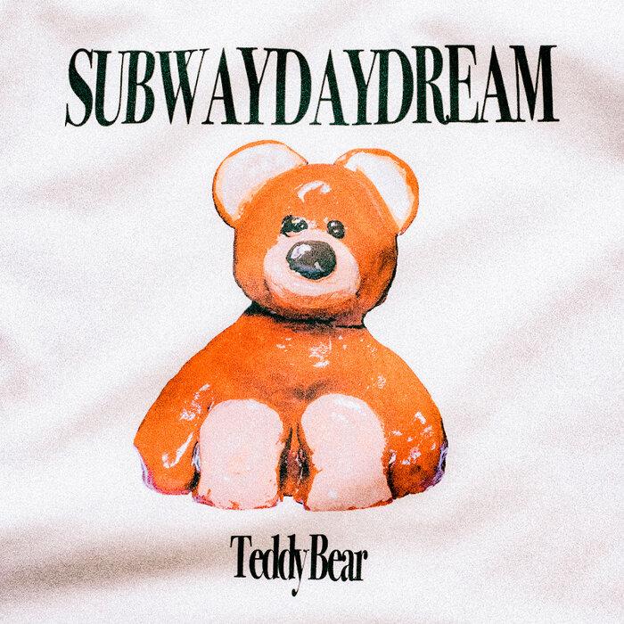 Subway Daydream『Teddy Bear』ジャケット