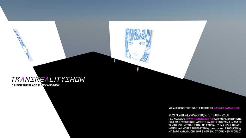 『TRANSREALITYSHOW 0.2: FOR THE PLACE FUZZY AND NEW』