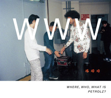 V.A.『WHERE, WHO, WHAT IS PETROLZ?』