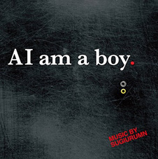 SUGIURUMN『AI am a boy.』